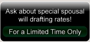 Ask about special spousal will drafting rates! For a limited time only